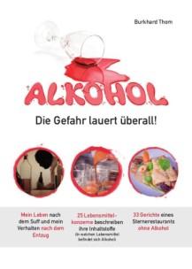 Alkohol – Die Gefahr lauert überall!